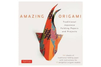 Amazing Origami - Traditional Japanese Folding Papers & Projects