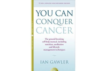 You Can Conquer Cancer - The Ground-Breaking Self-Help Manual Including Nutrition, Meditation and Lifestyle Management Techniques