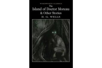 The Island of Doctor Moreau and Other Stories