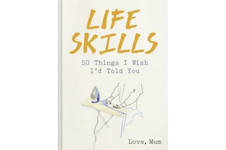 50 Things I Wish I'd Told You - Life Skills