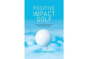 Positive Impact Golf - Helping Golfers to Liberate Their Potential