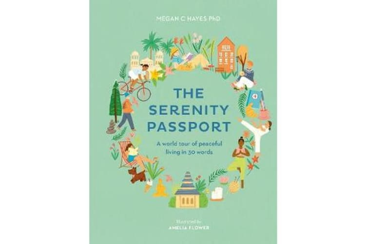 The Serenity Passport - A world tour of peaceful living in 30 words