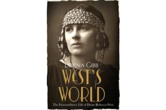West's World - The Extraordinary Life of Dame Rebecca West