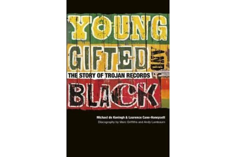 Young, Gifted & Black - The Story of Trojan Records