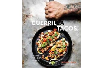 Guerrilla Tacos - Recipes from the Streets of L.A.