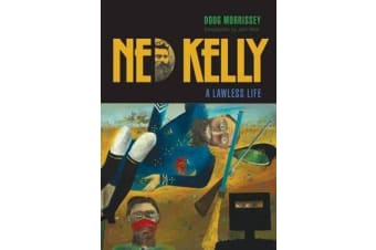 Ned Kelly - A Lawless Life