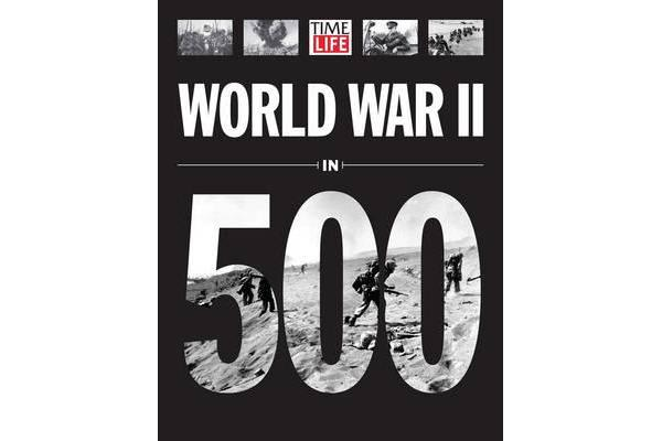 Image of Time-Life World War II in 500 Photographs