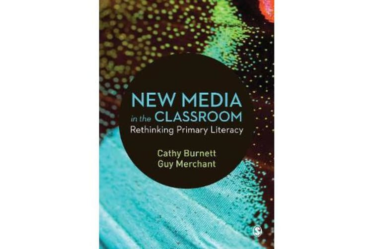 New Media in the Classroom - Rethinking Primary Literacy