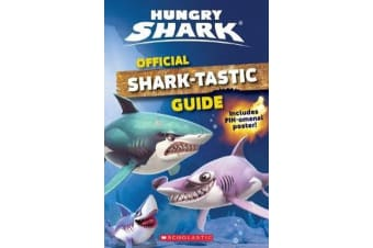 Official Shark-tastic Guide (Hungry Shark)