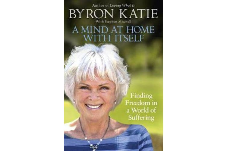 A Mind at Home with Itself - Finding Freedom in a World of Suffering