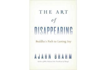 The Art of Disappearing - The Buddha's Path to Lasting Joy