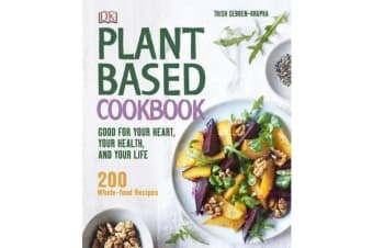 Plant-Based Cookbook - Good for your Heart, your Health, and your Life