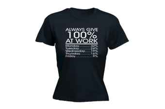 123T Funny Tee - At Work Always Give 1 - (Large Black Womens T Shirt)