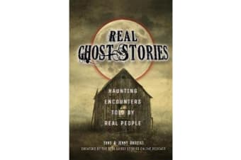 Real Ghost Stories - Haunting Encounters Told by Real People