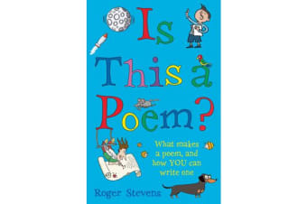 Is This a Poem? - What makes a poem, and how YOU can write one