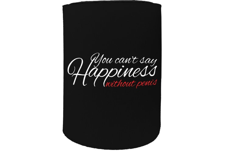 123t Stubby Holder - you cant say happieness penis funny - Funny Novelty