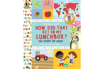 How Did That Get in My Lunchbox? - The Story of Food