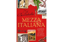 Mezza Italiana - An Enchanting Story About Love, Family, La Dolce Vita and Finding Your Place in the World