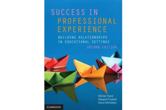 Success in Professional Experience - Building Relationships in Educational Settings