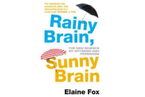 Rainy Brain, Sunny Brain - The New Science of Optimism and Pessimism