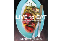 Live To Eat - Cooking the Mediterranean Way