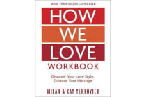 How We Love Workbook, Expanded Edition - Making Deeper Connections in Marriage