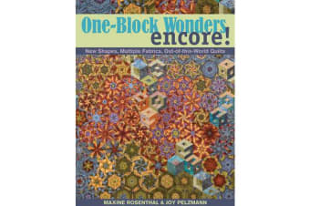 One Block Wonders Encore - New Shapes, Multiple Fabrics, out-of-This-World Quilts