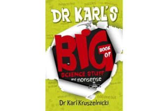 Dr Karl's Big Book of Science Stuff and Nonsense