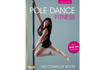 Pole Dance Fitness - The Complete Book