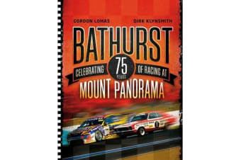 Bathurst - Celebrating 75 Years Of Racing At Mount Panorama