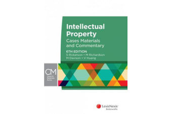 Intellectual Property - Cases, Materials and Commentary