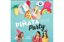 Pinata Party - 30 Craft Projects for the Ultimate Party Accessory