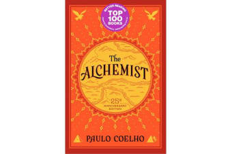The Alchemist, 25th Anniversary - A Fable About Following Your Dream