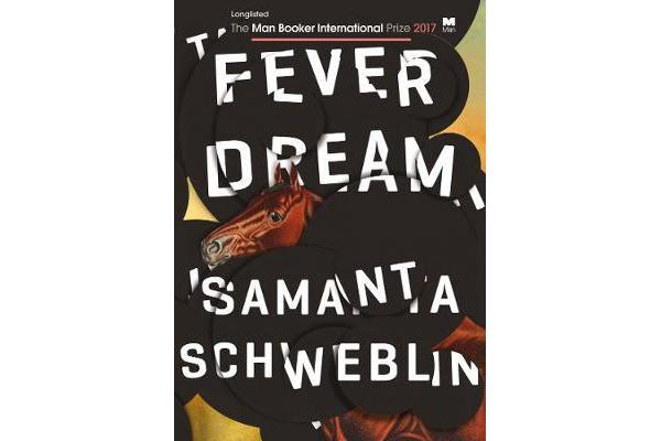 Fever Dream - SHORTLISTED FOR THE MAN BOOKER INTERNATIONAL PRIZE 2017