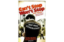 Can't Stop Won't Stop - A History of the Hip-Hop Generation