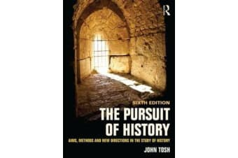 The Pursuit of History - Aims, methods and new directions in the study of history