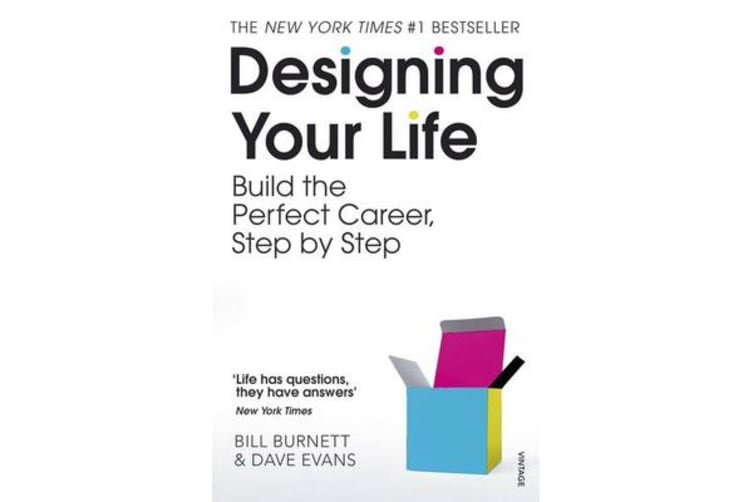 Designing Your Life - Build a Life that Works for You