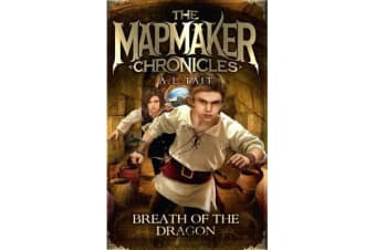 Breath of the Dragon - The Mapmaker Chronicles Book 3 - the bestselling series for fans of Emily Rodda and Rick Riordan