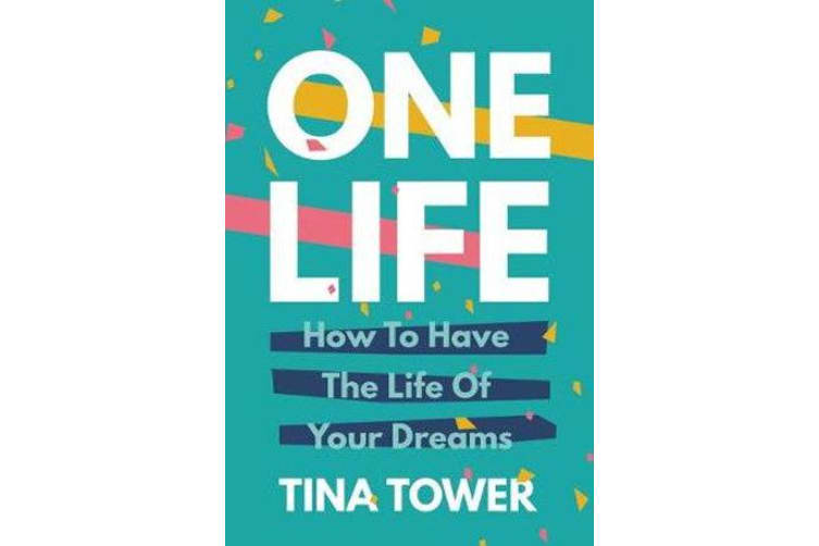 One Life - How to Have the Life of Your Dreams