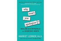 Why Won't You Apologize? - Healing Big Betrayals and Everyday Hurts