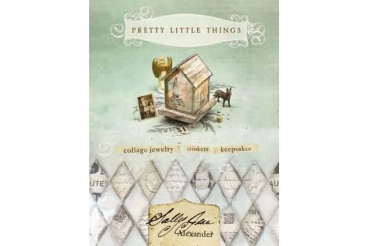 Pretty Little Things - Collage Jewelry, Trinkets and Keepsakes