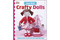 Crafty Dolls - Simple Steps to Sew and Knit Adorable Dolls