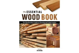 Essential Wood Book - The Woodworker's Guide to Choosing and Using Lumber