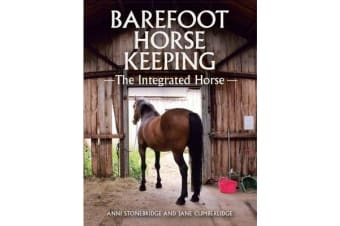 Barefoot Horse Keeping - The Integrated Horse