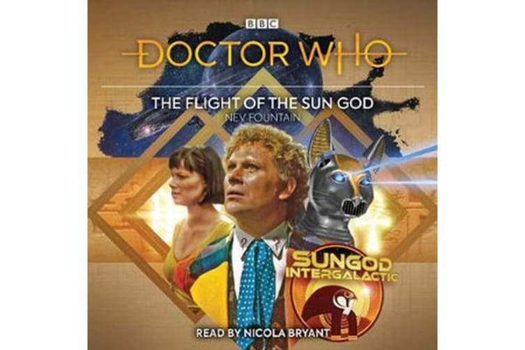 Doctor Who: The Flight of the Sun God - 6th Doctor Audio Original