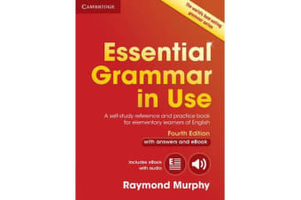 Essential Grammar in Use with Answers and Interactive eBook - A Self-Study Reference and Practice Book for Elementary Learners of English