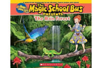 Magic School Bus Presents: The Rainforest - A Nonfiction Companion to the Original Magic School Bus Series