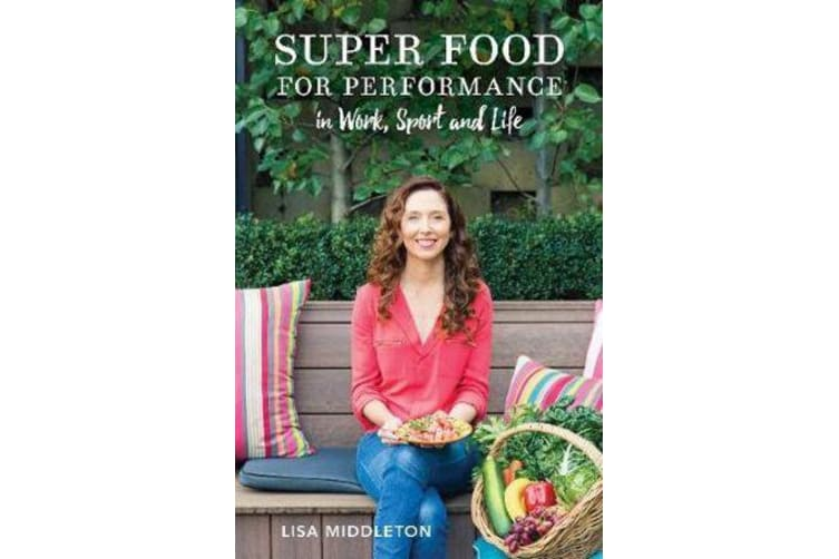 Super Food For Performance - Discover the best nutritional approach for you. 100 Super snacks, Meal Plans, plus delicious and nutritious recipes.