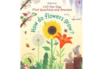 First Lift-the-Flap First Q&A - How Do Flowers Grow?