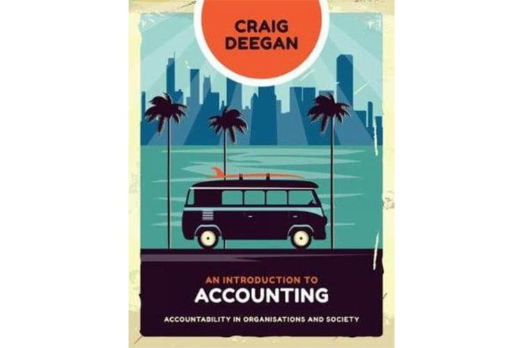 An Introduction to Accounting - Accountability in Organisations and Society